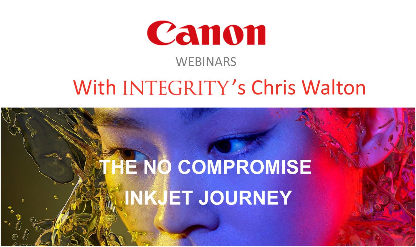 Integrity Print's Chris Walton is Guest Speaker on Canon's Webinar Series